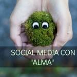 Social media con alma y el porqué de mi ausencia